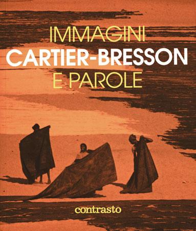 Acquista qui il catalogo della mostra ed altri libri di e su Hernri Cartier-Bresson