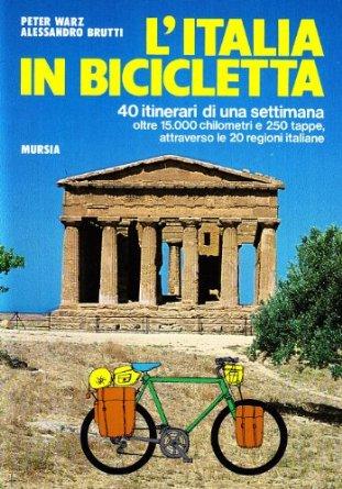 L'Italia in bicicletta. 40 itinerari di una settimana