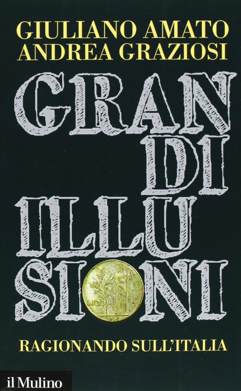 Grandi illusioni. Ragionando sull'Italia